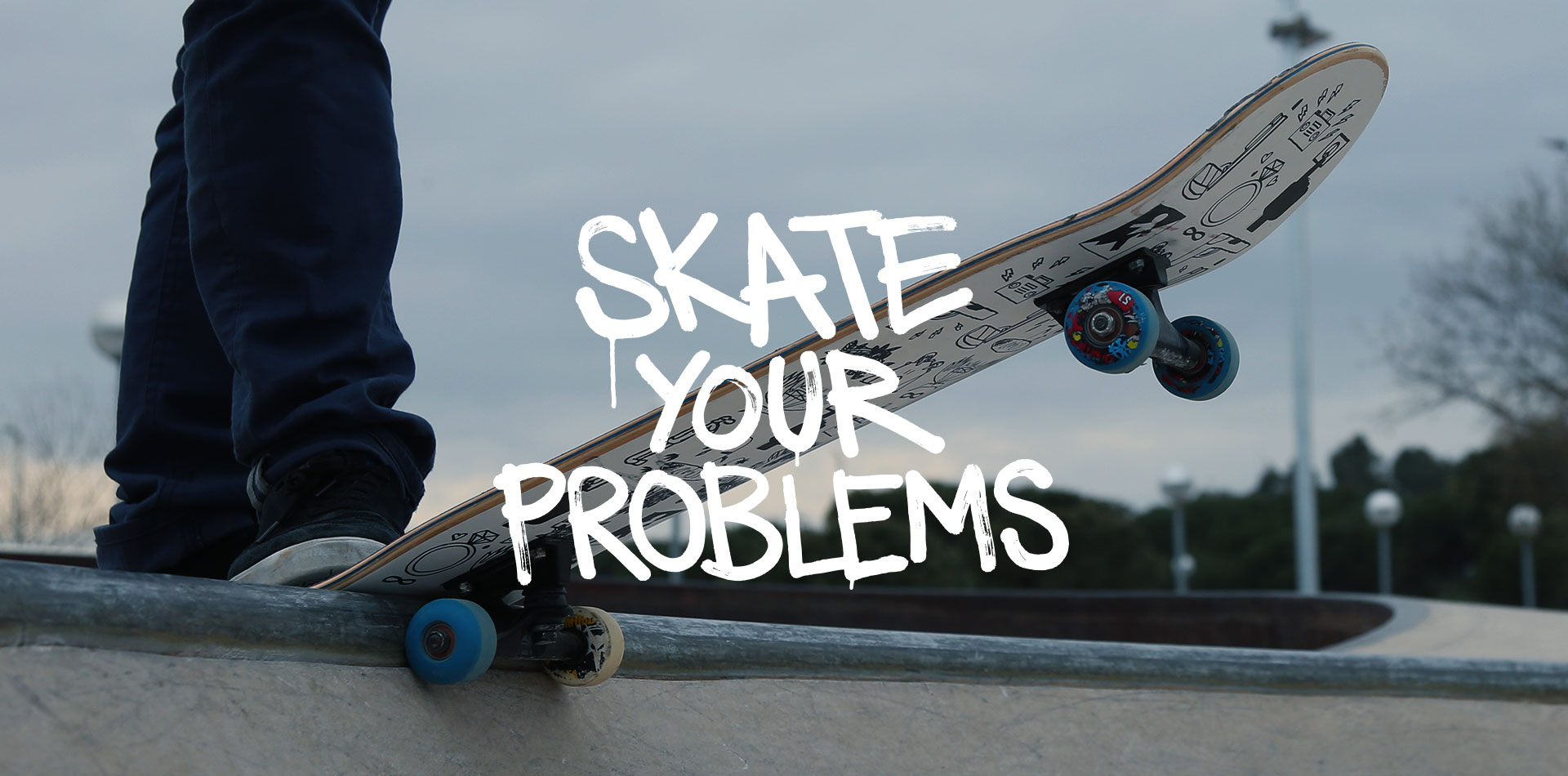 Skate Your Problems